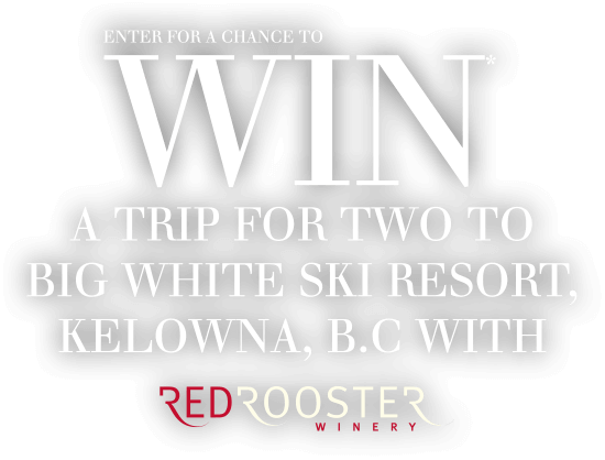 Enter for a chance to win a weekend getaway for two to Big White Ski Resort from Red Rooster.